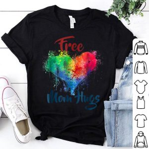Free Mom Hugs Pride Lgbt Rainbow Gay Pride shirt