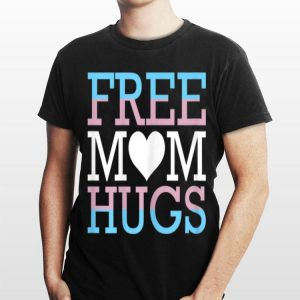 Free Mom Hugs Transgender Trans Rights Pride LGBT Freedom shirt