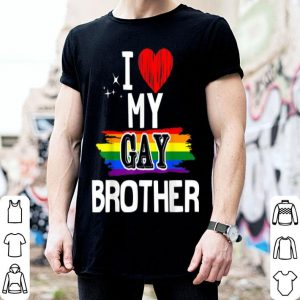 I Love My Gay Brother Lgbt For Sibling Gay shirt
