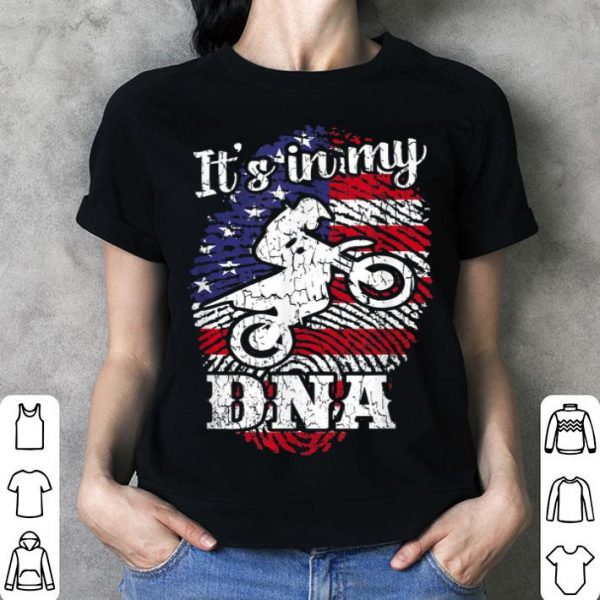 It's In My DNA 4th of July American Flag Dirt Bike shirt