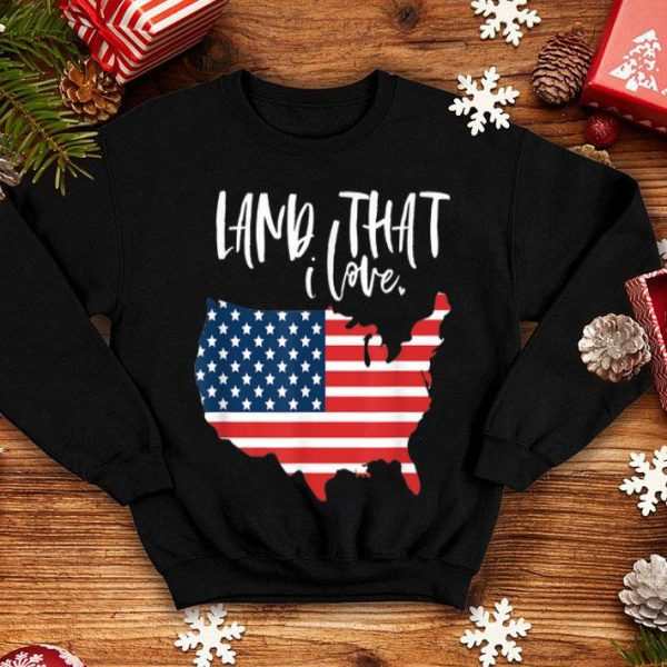 Land That I Love 4th Of July Labor Memorial Day American Flag shirt