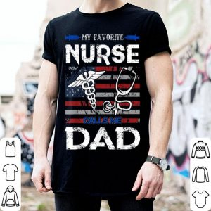 My Favorite Nurse Calls Me Dad Father's Day shirt