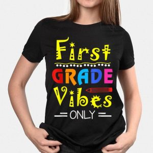 1st Grade Vibes Only 1st Grade Back To School shirt