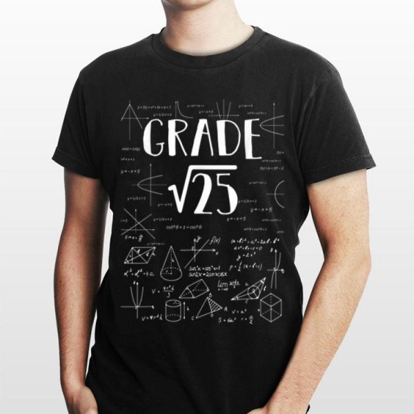 5th Grade Math Square Root Of 25 Back To School shirt