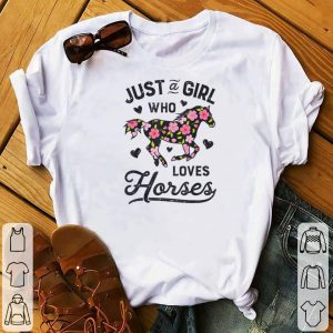 Awesome Just A Girl Who Loves Horses Flower shirt