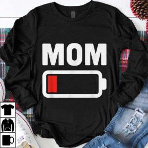 Awesome Mom Battery Low shirt