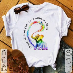 Best price LGBT Dream Without Fear Love Without Limits Elephant shirt