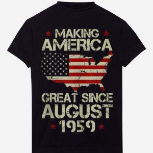 Making American Great Since August 1959 hoodie