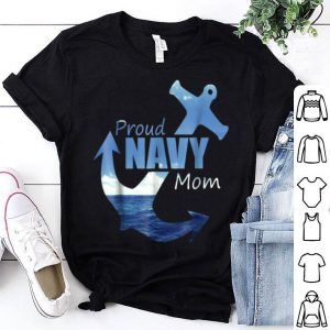 Proud Navy Mom Best Mother For Coming Home shirt