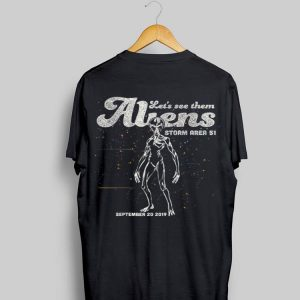 Storm Area 51 Alien Let's See Them Aliens shirt