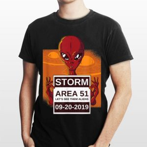 Storm Area 51 Lets See Them Aliens shirt