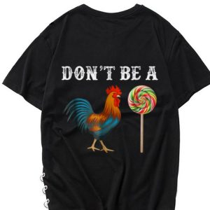 The best trend Don't Be A Sucker Cock A Doodle Candy shirt