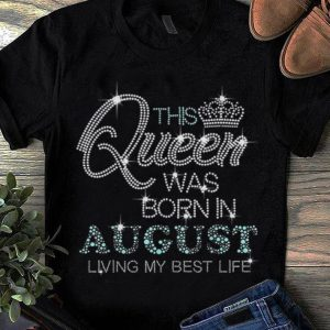 This Queen Was Born In August Living My Best Life Diamond sweater