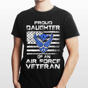 US Air Force Veteran Proud Daughter Of An Air Force shirt