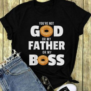 You're Not God Or My Father Or My Boss Bagel Meme long sleeve