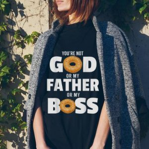 You're Not God Or My Father Or My Boss Bagel Meme tank top