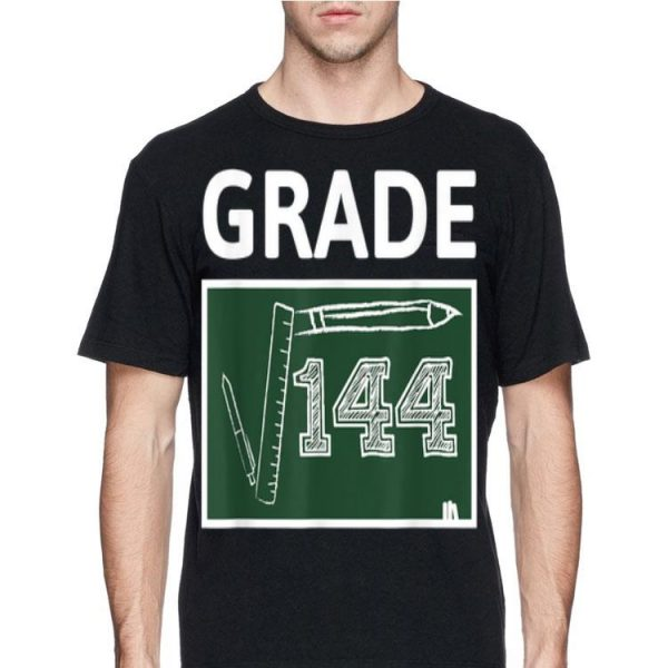 12th Grade Math Square Root Of 144 Back To School shirt