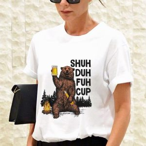 Awesome Beer Camping Shuh Duh Fuh Cup Bear Drinking shirt 2
