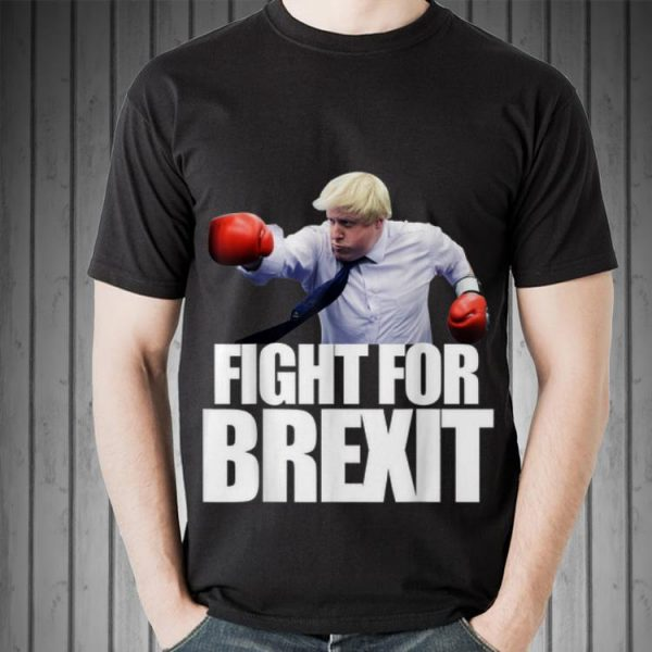 Awesome Boris Johnson Fight For Brexit shirt