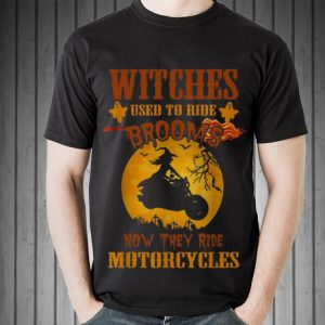 Awesome Halloween Witches Used to Ride Brooms now They Ride Motorcycles shirt 1