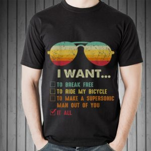 Awesome I Want It All Vintage Sunglass shirt