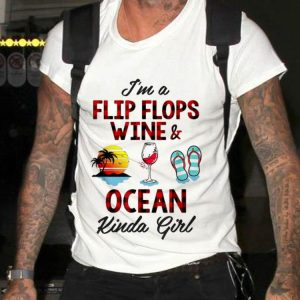 Awesome I'm A Flip Flops Wine And Ocean Kinda Girl shirt 1