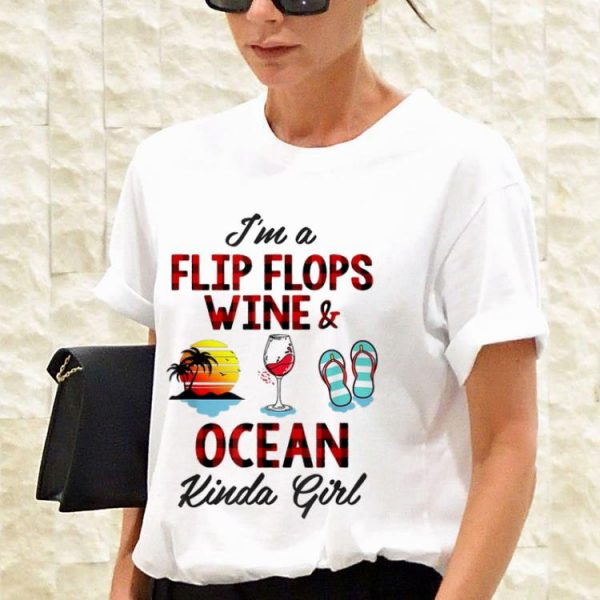 Awesome I'm A Flip Flops Wine And Ocean Kinda Girl shirt