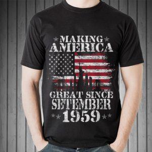 Awesome Making America Great Since Setember 1959 shirt