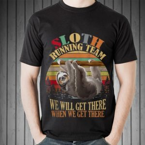 Awesome Sloth Running Team We'll Get There Vintage shirt