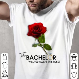 Awesome The Bachelor Will You Accept This Rose shirt