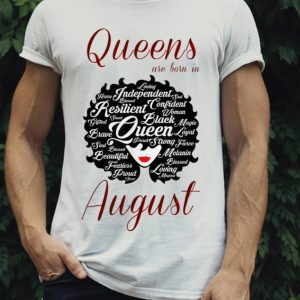 Awesome Trend Queens Are Born In August shirt 1
