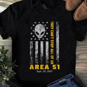 Awesome Trend Storm Area 51 They Can't Stop All Of Us Alien Face American Flag shirt
