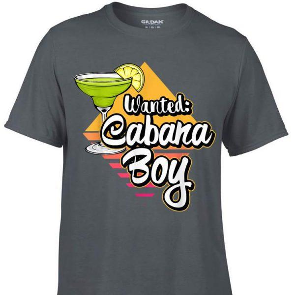 Awesome Wanted Cabana Boy Pool beach Vacation shirt
