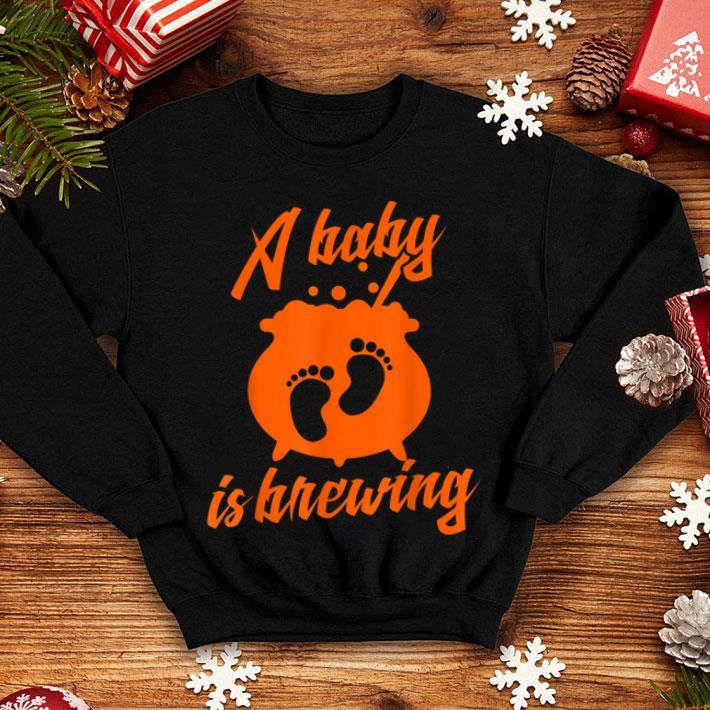 Halloween Pregnancy Announcement Shirt.Beautiful A Baby Is Brewing Funny Halloween Pregnancy Announcement Shirt Hoodie Sweater Longsleeve T Shirt