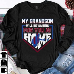 Funny My Grandson Will Be Waiting For You At Home Baseball shirt