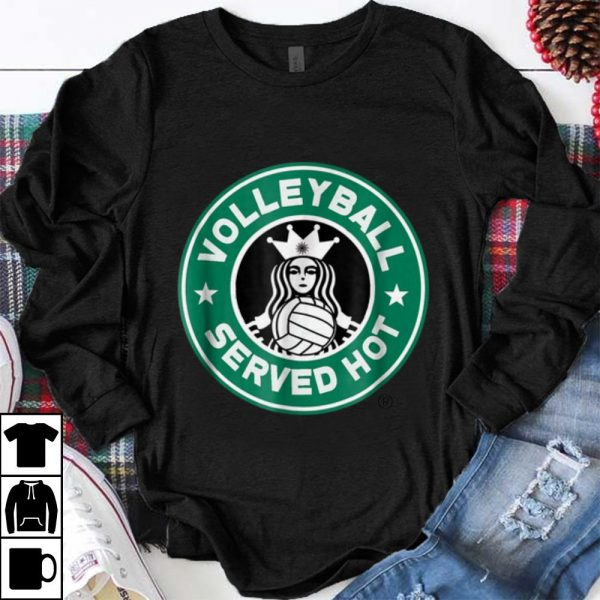 Funny Volleyball Served Hot shirt