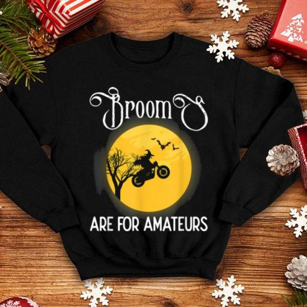 FunnyBrooms Are For Amateurs Halloween Motorcycle Biker Gift shirt