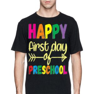 Happy First Day of Preschool T Back To School shirt