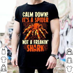 Nice Calm Down! It's A Spider, Not A Freakin' Shark Halloween shirt