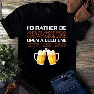 Original Bational Beer Day I'd Rather Be Cracking Open A Cold One With The Boys shirt