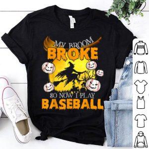 My Broom Broke So Now I Play Baseball Sport Lover Halloween shirt