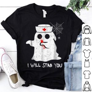 Nice I Will Stab You Nurse Ghost Halloween Costume Gift shirt