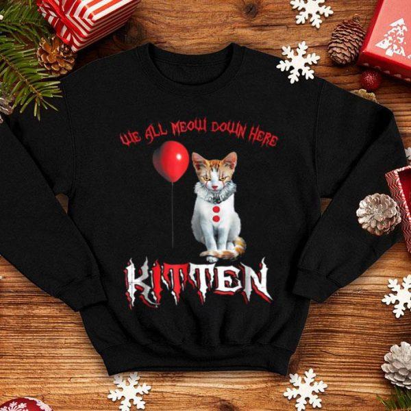 Premium We All Meow Down Here Clown Cat Kitten shirt
