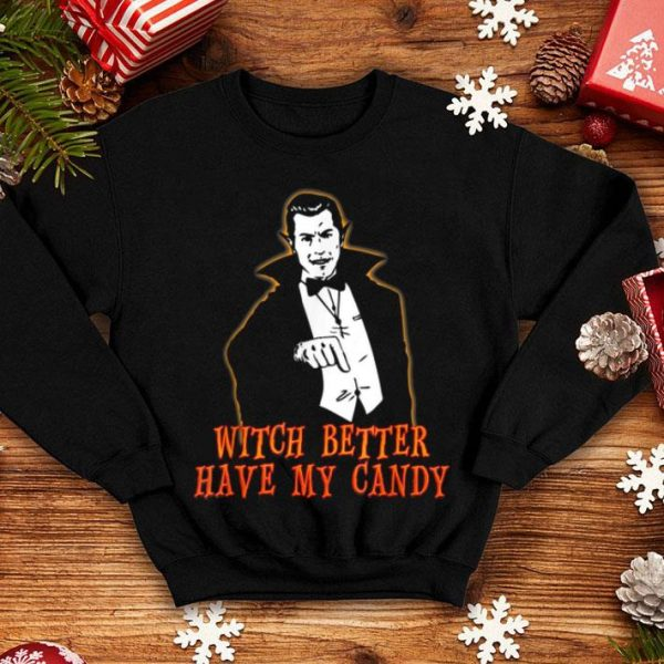Premium Witch Better Have My Candy Funny Halloween shirt