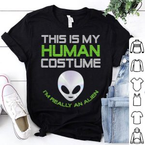 Top This Is My Human Costume I'm Really An Alien Funny Halloween shirt