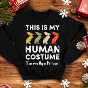 Top This My Human Costume I'm Really A Pelican Halloween shirt