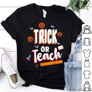 Top Trick Or Teach Funny Halloween Teacher shirt