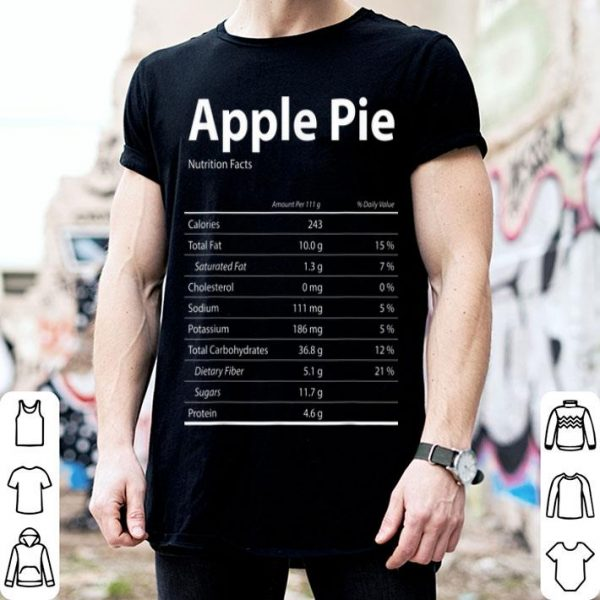 Awesome Apple Pie Costume Funny Thanksgiving Food Nutrition Facts shirt