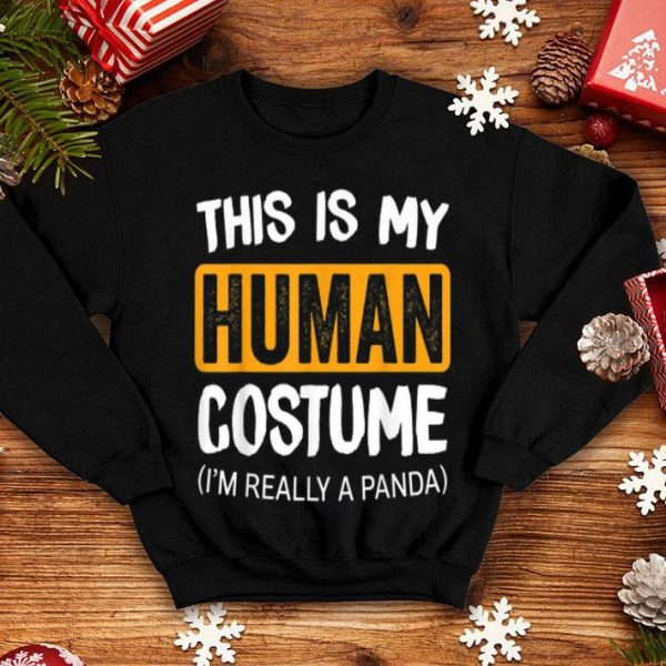 Awesome This Is My Human Costume I'm A PANDA Halloween shirt