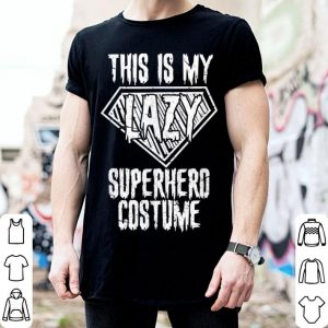 Awesome This is My Lazy Superhero Costume Funny Halloween shirt